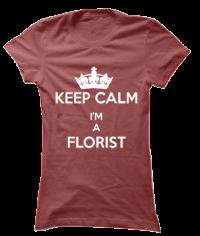 Keep Calm I'm A Florist - Red Tee