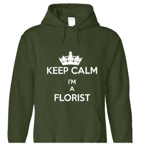 Keep Calm I'm A Florist - Green hHody