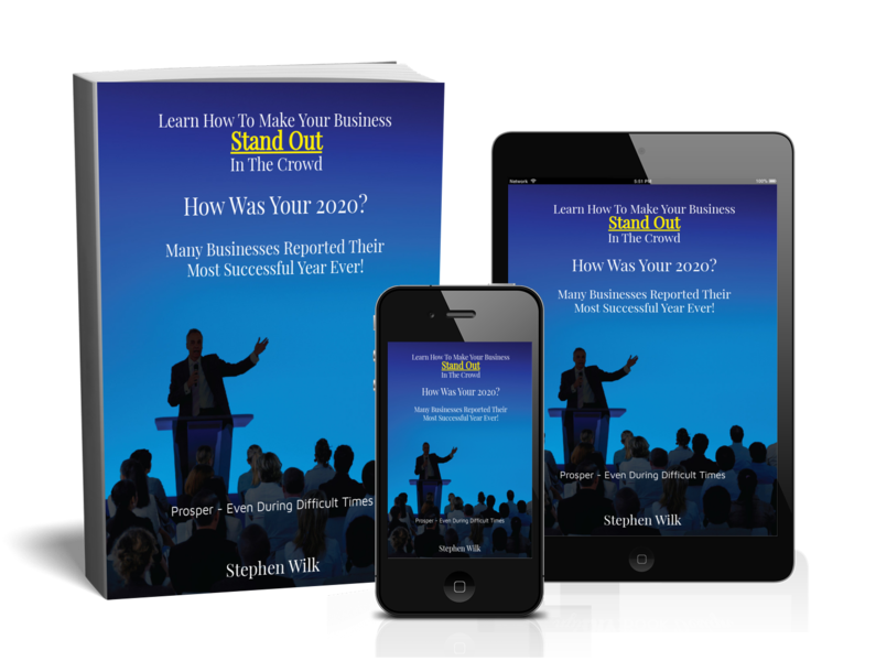 Learn How To Make Your Business Stand Out In The Crowd - Stephen Wilk