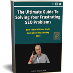The Ultimate Guide To Solving Your Frustrating SEO Problems - Stephen Wilk